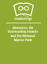 Alonnisos, the Surrounding Islands and the National Marine Park