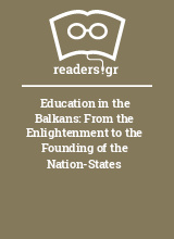 Education in the Balkans: From the Enlightenment to the Founding of the Nation-States