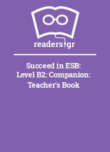 Succeed in ESB: Level B2: Companion: Teacher's Book