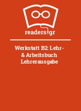 Werkstatt B2: Lehr- & Arbeitsbuch Lehrerausgabe