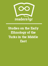 Studies on the Early Ethnology of the Turks in the Middle East