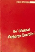 Mi chiamo Arberto Gardini