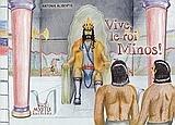 Vive le roi Minos