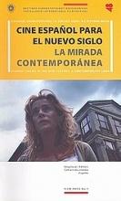 Cine Español para el nuevo siglo: La mirada contemporánea: Ισπανικός κινηματογράφος για τον νέο αιώνα: Η σύγχρονη ματιά