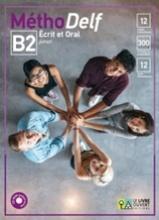 MéthoDelf B2 Ecrit et Oral: Livre de l'élève