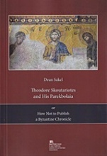 Theodore Skoutariotes and His Parekbolaia or  How not to Publish a Byzantine Chronicle