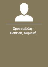 Χρυσομάλλη - Henrich Κυριακή