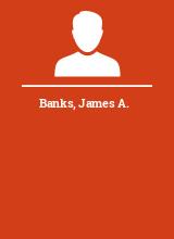 Banks James A.