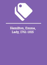 Hamilton, Emma, Lady, 1761-1815