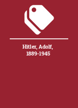Hitler, Adolf, 1889-1945