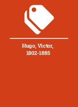 Hugo, Victor, 1802-1885