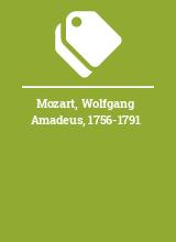 Mozart, Wolfgang Amadeus, 1756-1791