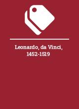 Leonardo, da Vinci, 1452-1519