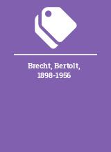 Brecht, Bertolt, 1898-1956