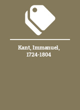 Kant, Immanuel, 1724-1804