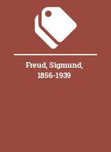 Freud, Sigmund, 1856-1939